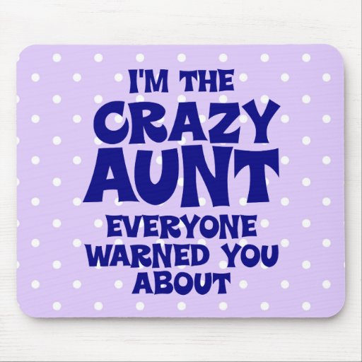 Funny Crazy Aunt Mouse Pads