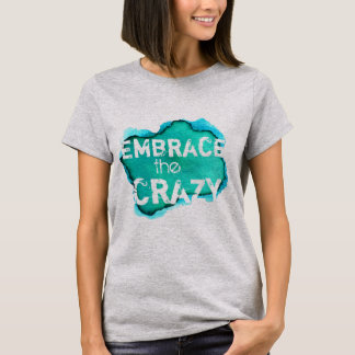 Funny Crazy Phrase on Watercolor T-Shirt