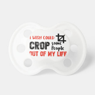 Funny crop people Geek designs Pacifiers