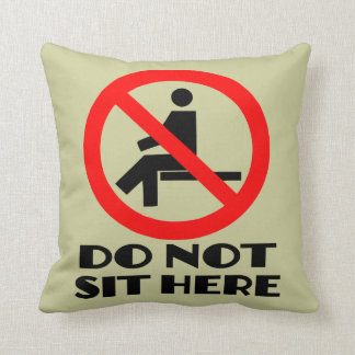 FUNNY cushion,my sofa,don't sit here Throw Pillow