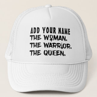 Funny Custom Name the Woman the Warrior the Queen Trucker Hat