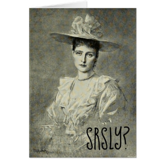 Funny Customizable Blank Victorian Lady srsly? Card