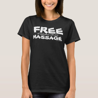Funny CUSTOMIZABLE Free Oil Application w/ Massage T-Shirt