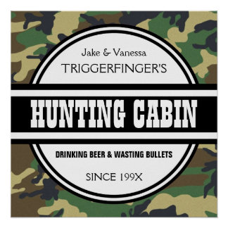 Funny Customized Camo Hunting Cabin Sign Poster