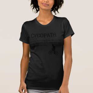 beeffea33 Funny Cycopath Noun Design Dictionary Definition T-Shirt