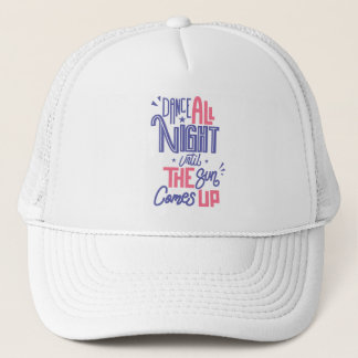 Funny Dance All Night Quote - Dancer Dancing Trucker Hat