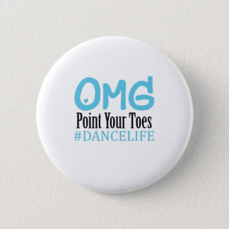Funny Dance Gift Teacher Omg Point Your Toes 2 Inch Round Button