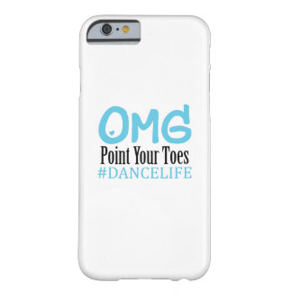 Funny Dance Gift Teacher Omg Point Your Toes Barely There iPhone 6 Case