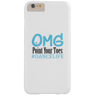 Funny Dance Gift Teacher Omg Point Your Toes Barely There iPhone 6 Plus Case
