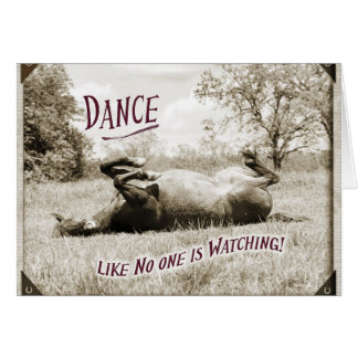 Funny Dance like No One is Watching Horse Card