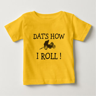FUNNY DAT'S HOW I ROLL VIINTAGE ALTERED DRAG RACE BABY T-Shirt
