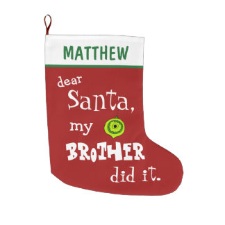 Funny Dear Santa My Brother Did It Red Custom Large Christmas Stocking