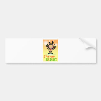 Funny deer cartoon Shine Bright quotes Bumper Sticker