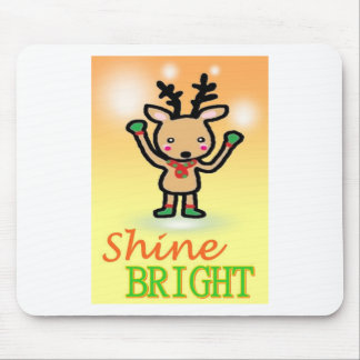 Funny deer cartoon Shine Bright quotes Mouse Pad