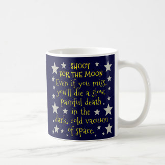 Funny Demotivational Shoot for Moon Outer Space Basic White Mug