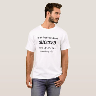 Funny Demotivational T-Shirt White Succeed