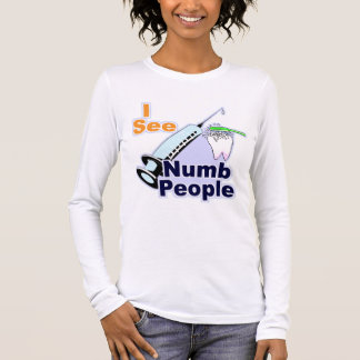 Funny Dentist Dental Hygienist Long Sleeve T-Shirt