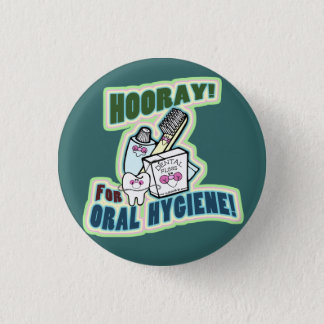 Funny Dentist or Hygienist 1 Inch Round Button