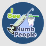 Funny Dentists and Hygienists Round Sticker