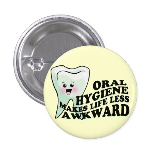 Funny Dentists and Prosthodontists 1 Inch Round Button