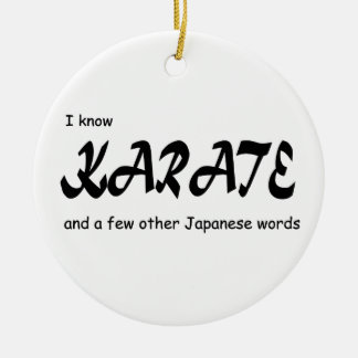 Funny Design. I know Karate + other Japanese Words Round Ceramic Ornament
