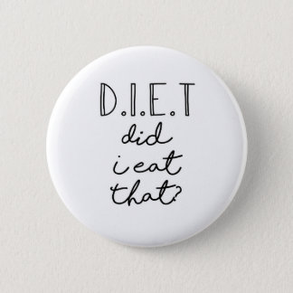 Funny Diet Healthy Joke Quote 2 Inch Round Button