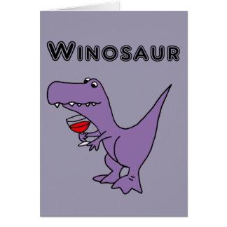 Funny Dinosaur with Wine is a Winosaur Card