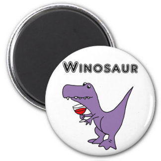 Funny Dinosaur with Wine is a Winosaur Magnet