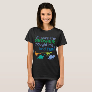 Funny Dinosaurs Time Science T-Shirt