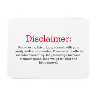 Funny disclaimer fridge sign magnet