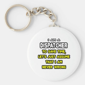 Funny Dispatcher T-Shirts and Gifts Keychain