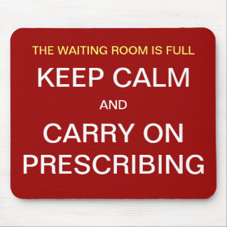 Funny Doctor GP Quote Joke Keep Calm Mouse Pad
