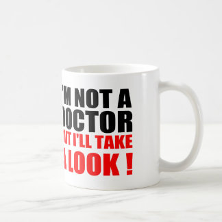 Funny Doctor Quotes: I'M NOT A DOCTOR Coffee Mug