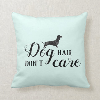 Funny dog hair, don't care Dachshund square pillow