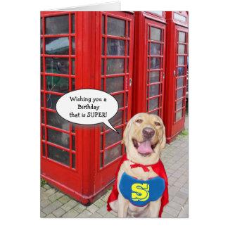 Funny Dog/Lab Super Birthday Card