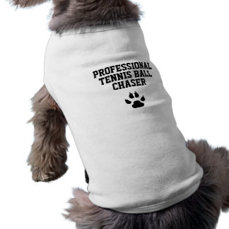 Funny Dog Professional Tennis Ball Chaser Shirt