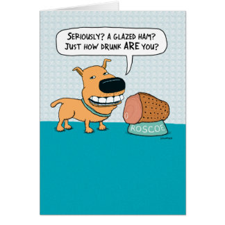 Funny Dog With Glazed Ham Birthday Card
