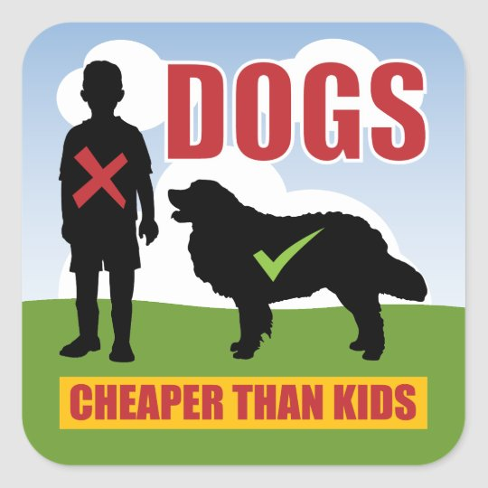Funny Dogs vs Kids Slogan Square Sticker