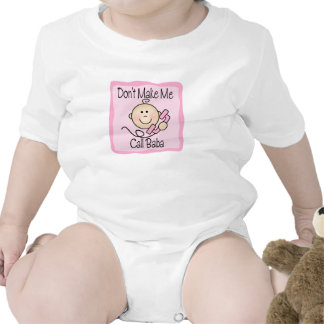 Funny Don t Make Me Call Baba Baby Bodysuit
