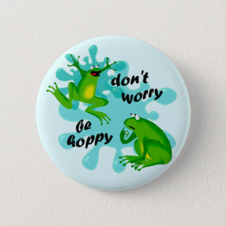 Funny Don't Worry Be Hoppy Frog Button