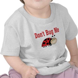Funny Don't Bug Me Ladybug T-shirts