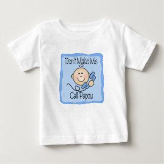 Funny Don't Make Me Call Papou Baby T-Shirt