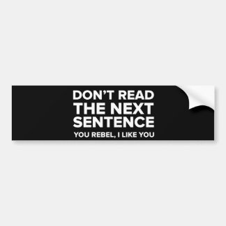 Funny Don'T Read My T-shirt Bumper Sticker