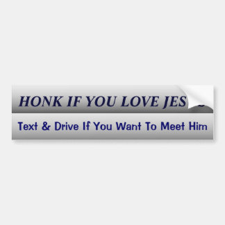 Funny Dont Text and Drive Slogan Bumper Sticker