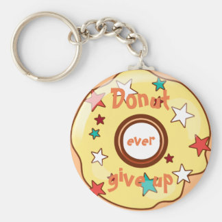 """Funny """"Donut ever give up"""" Keychain"""