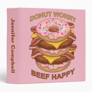 Funny Donut Worry Beef Happy Bacon Cheeseburger Binder