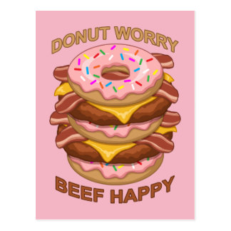 Funny Donut Worry Beef Happy Bacon Cheeseburger Postcard
