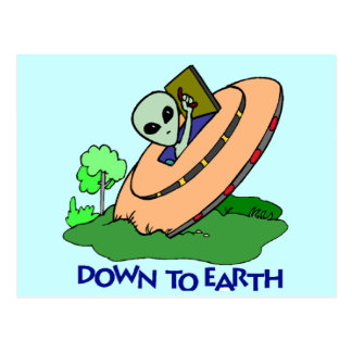 Funny Down To Earth Alien T-shirts Gifts Post Cards