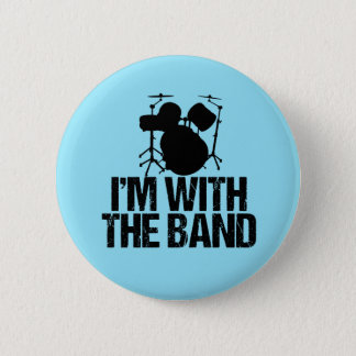 Funny Drummer I'm With the Band 2 Inch Round Button