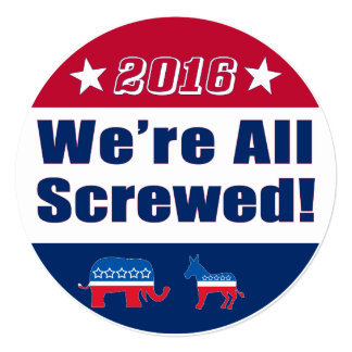 Funny| Election 2016 | We're All Screwed Card